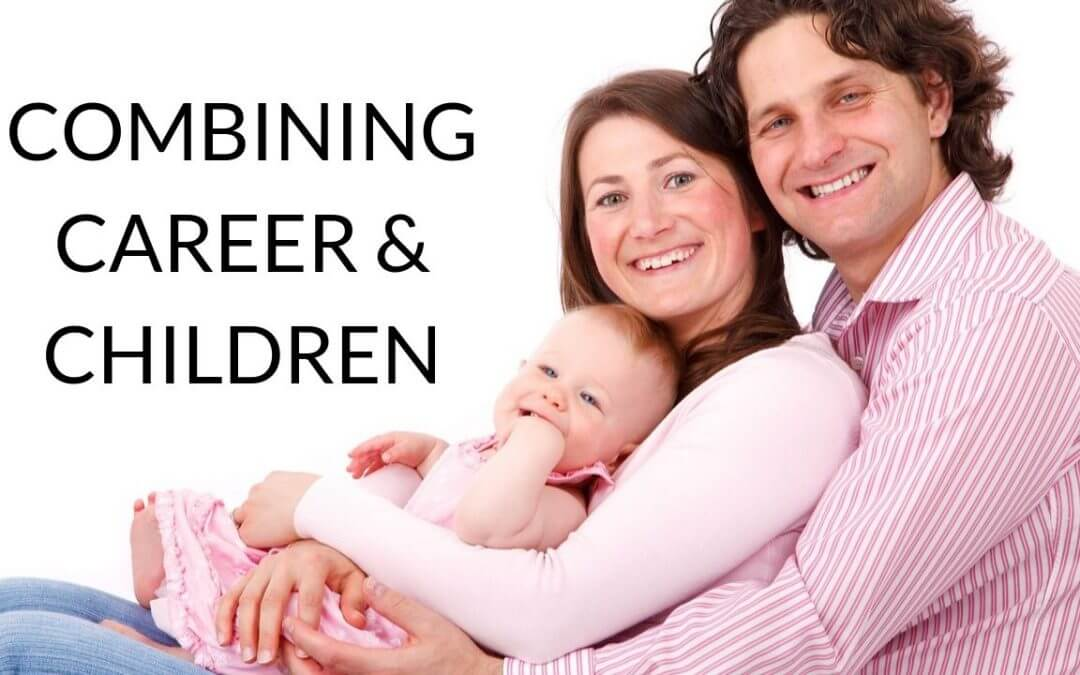 Combining Career and Children
