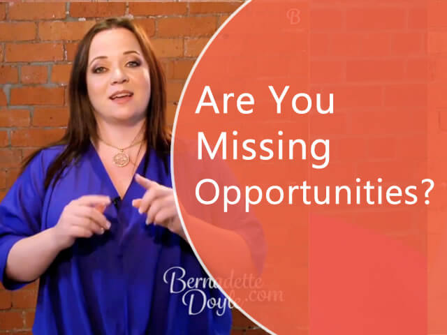 Are you missing opportunities?