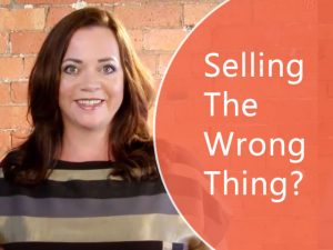 Are you selling the wrong thing?