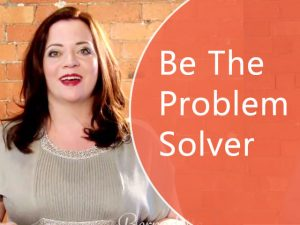 How To Position Yourself As A Problem Solver