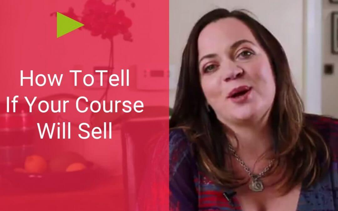 How To Tell If Your Online Course Will Sell