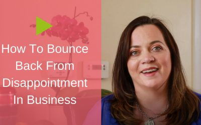 How to Bounce Back from Disappointment in Business