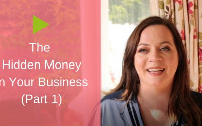 The Hidden Money In Your Business [Part 1]
