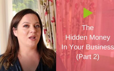 The Hidden Money in Your Business [Part 2]