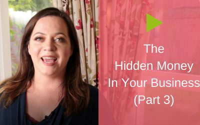 The Hidden Money in Your Business [Part 3]