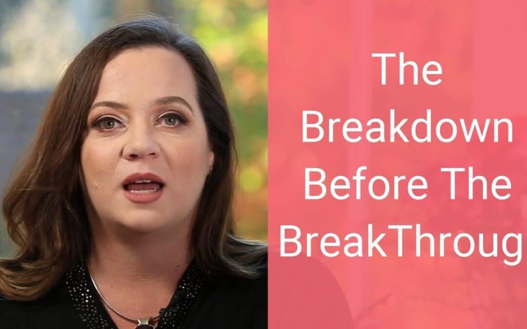 The Breakdown Before the Breakthrough